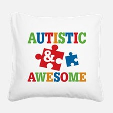 Autistic Awesome Square Canvas Pillow