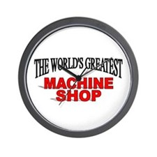 """The World's Greatest Machine Shop"" Wall Clock"