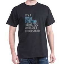 Metal Detecting Thing T-Shirt