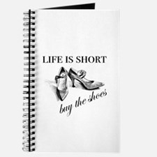 Life is Short, Buy the Shoes Journal