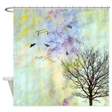 Free Your Mind of Everything Shower Curtain