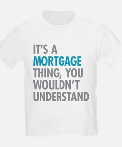 Mortgage Thing T-Shirt