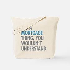 Mortgage Thing Tote Bag