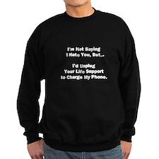 Not Saying I Hate You Sweatshirt