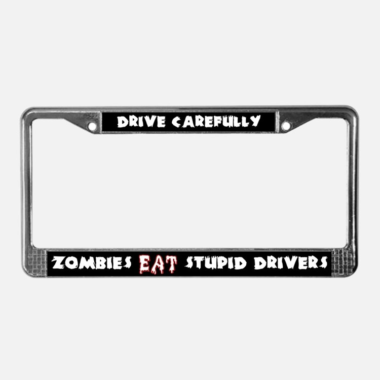 Zombies Eat Stupid Drivers License Plate Frame
