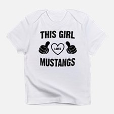 THIS GIRL LOVES MUSTANGS Infant T-Shirt