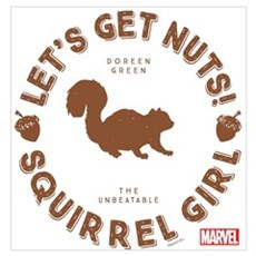 Squirrel Girl Let's Get Nuts Wall Art Poster