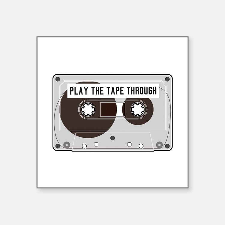 "Play the Tape Square Sticker 3"" x 3"""