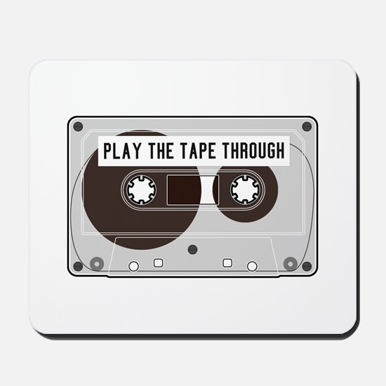 Play the Tape Mousepad