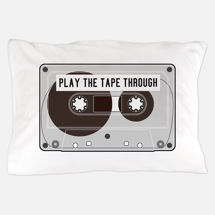 Play the Tape Pillow Case
