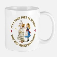 It's a Poor Sort of Memory That Only Wo Mug