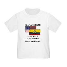 Half Ecuadorian 100% Awesome T-Shirt
