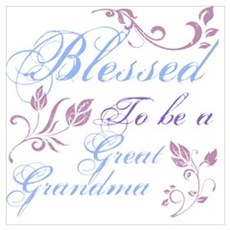 Blessed To Be A Great Grandma Poster