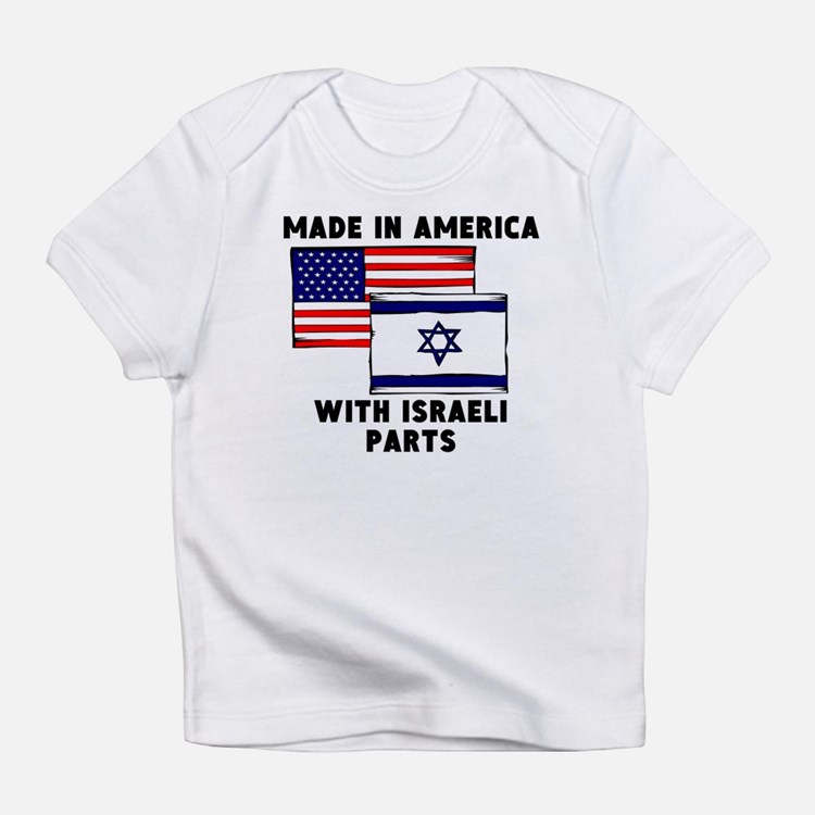 Made In America With Israeli Parts Infant T-Shirt
