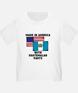 Made In America With Guatemalan Parts T-Shirt
