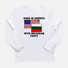 Made In America With Bulgarian Parts Long Sleeve T