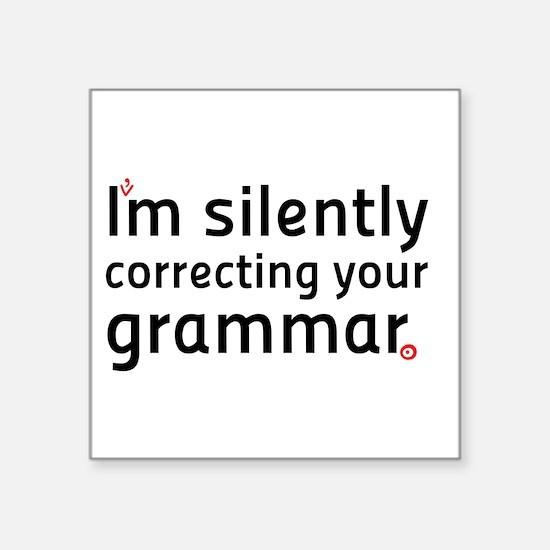 Im silently correcting your grammar Sticker