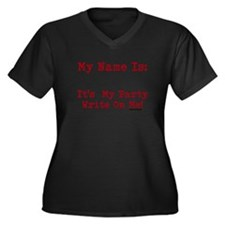 My Name I:s Its My Party Write On Me! Women's Plus