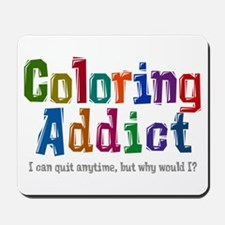 Coloring Addict Mousepad