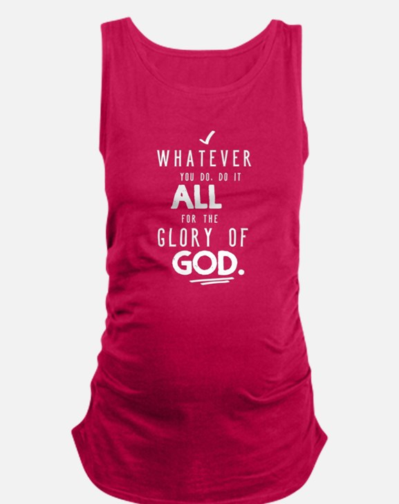 Do it All for the Glory of God Maternity Tank Top