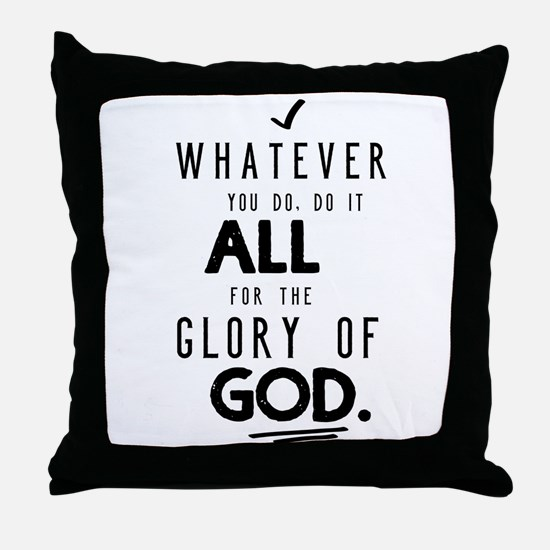 Do it All for the Glory of God Throw Pillow