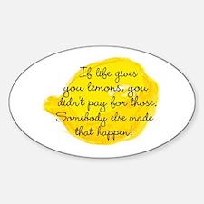 If Life Gives You Lemons... Decal