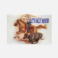 Roping Horse, Lets Dally Around Rectangle Magnet