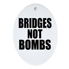 Bridges Not Bombs Oval Ornament