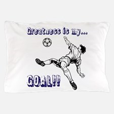 Greatness... GOAL! Pillow Case