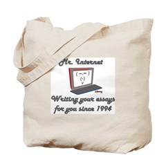 My essays are written by Mr. Internet Tote Bag