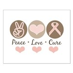 Peace Love Cure Pink Ribbon Small Poster