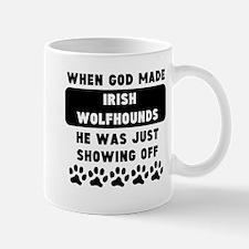 When God Made Irish Wolfhounds Mugs