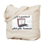 Ask Mr. Internet Tote Bag
