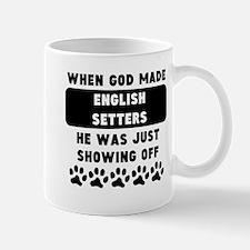 When God Made English Setters Mugs