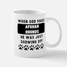 When God Made Afghan Hounds Mugs