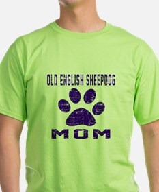 Old English Sheepdog mom designs T-Shirt