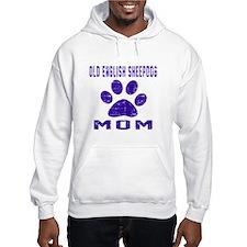 Old English Sheepdog mom designs Hoodie