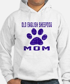 Old English Sheepdog mom designs Hoodie