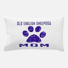 Old English Sheepdog mom designs Pillow Case