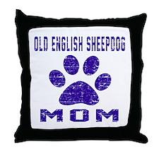 Old English Sheepdog mom designs Throw Pillow