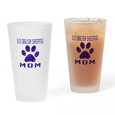 Old English Sheepdog mom designs Drinking Glass