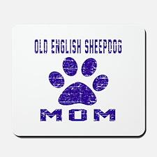 Old English Sheepdog mom designs Mousepad
