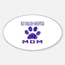 Old English Sheepdog mom designs Sticker (Oval)