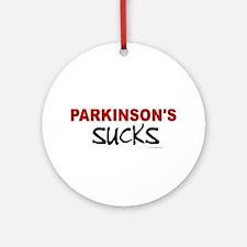 Parkinson's Sucks 1.1 Ornament (Round)