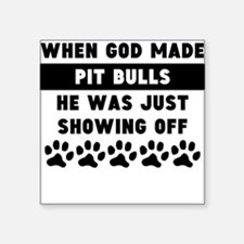 When God Made Pit Bulls Sticker
