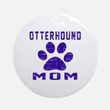 Otterhound mom designs Round Ornament