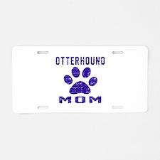 Otterhound mom designs Aluminum License Plate