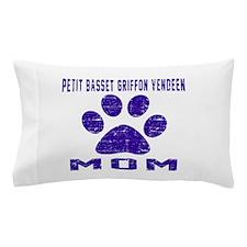 Petit Basset Griffon Vendeen mom desig Pillow Case
