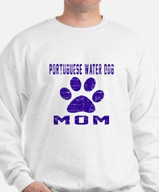 Portuguese Water Dog mom designs Sweatshirt