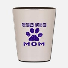 Portuguese Water Dog mom designs Shot Glass